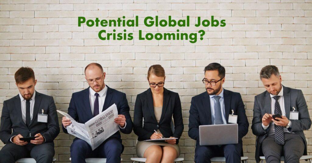 Potential Global Jobs Crisis Looming